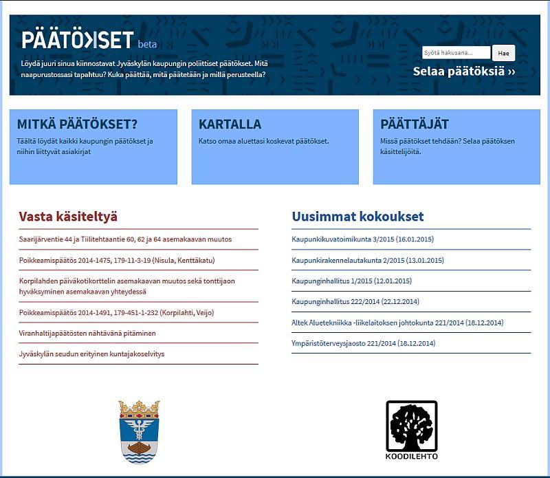 Helsingin Päätökset-palvelu lokalisoitiin Jyväskylään avoimen koodin ansiosta. Jyväskylän data piti ensin scrapata ja pyöräyttää ns. Open Ahjo -muotoon.